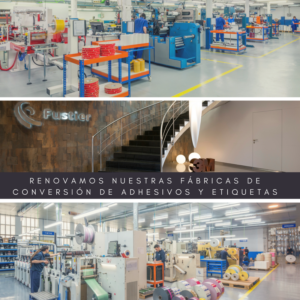Fustier. Renovamos Nuestras Fábricas de Conversión de Adhesivos y Etiquetas